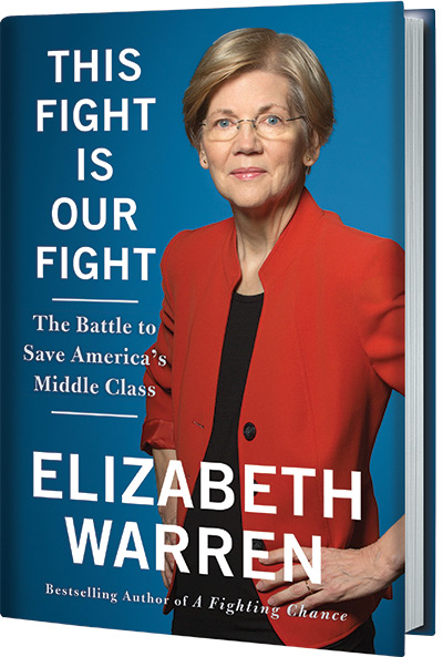 This Fight Is Our Fight: The Battle to Save America's Middle Class by Elizabeth Warren