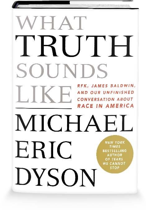 591638441 What Truth Sounds Like - Michael Eric Dyson - St. Martin's Press