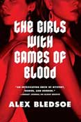 The Girls with the Games of Blood by Alex Bledsoe
