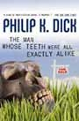 The Man Whose Teeth Were All Exactly Alike by Philip K. Dick