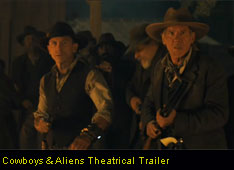 Cowboys & Aliens Theatrical Trailer