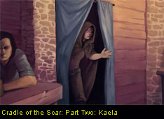Cradle of the Scar - Part Two: Kaela