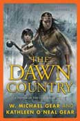 The Dawn Country by Kathleen O'Neal Gear and W. Michael Gear