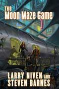 The Moon Maze Game by Larry Niven and Steven Barnes