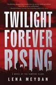 Twilight Forever Rising by Lena Meydan