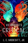 Viewpoints Critical by L. E. Modesitt, Jr.